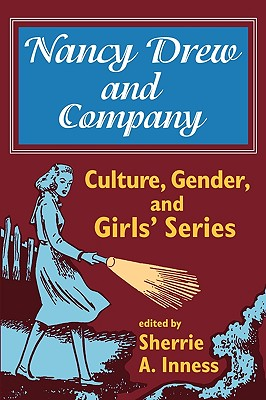 Image for Nancy Drew and Company: Culture, Gender, and Girls' Series (Culture, Gender, & Girls')