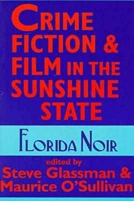 Image for Crime Fiction and Film in the Sunshine State: Florida Noir