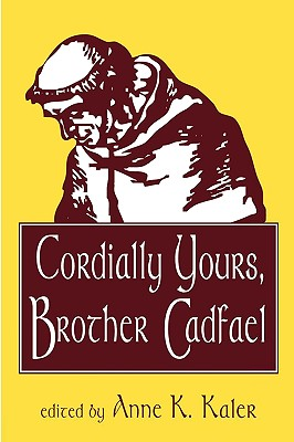 Cordially Yours, Brother Cadfael, Kaler, Anne K. (editor) , Ellis Peters