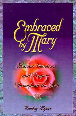 Image for Embraced by Mary: Marian Devotions and Prayers Throughout the Year