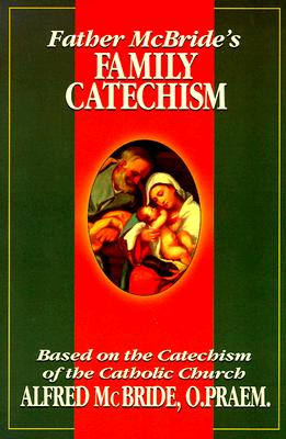 Image for Father McBride's Family Catechism: Based on the Catechism of the Catholic Church
