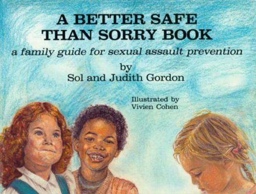 Image for BETTER SAFE THAN SORRY BOOK FAMILY GUIDE FOR SEXUAL ASSAULT PREVENTION