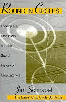 Image for Round in Circles: Poltergeists, Pranksters, and the Secret History of the Cropwatchers
