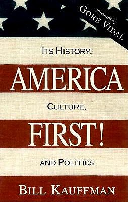 Image for America First!: Its History, Culture, and Politics