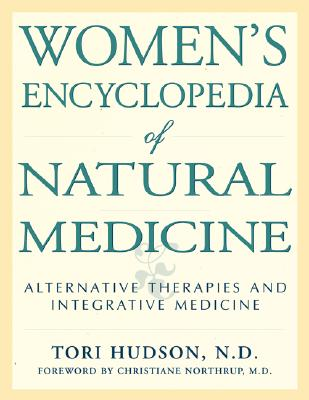 Image for Women's Encyclopedia of Natural Medicine: Alternative Therapies and Integrative Medicine