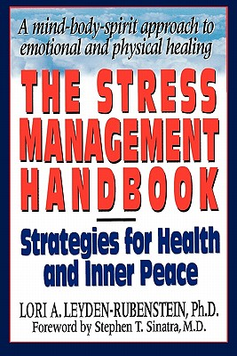 The Stress Management Handbook: Strategies for Health and Inner Peace, Lori A. Leyden-Rubenstein