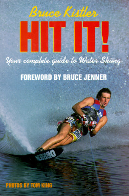 Image for HIT IT! YOUR COMPLETE GUIDE TO WATER SKI