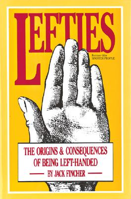 Image for Lefties: The Origins and Consequences of Being Left-Handed