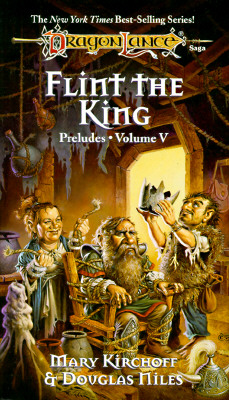 Flint the King (Dragonlance: Preludes Volume 5), Mary Kirchoff; Douglas Niles; Valerie Valusek [Illustrator]