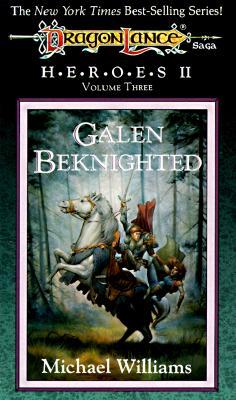 Galen Beknighted (Dragonlance Heroes II : Vol.3), Michael Williams