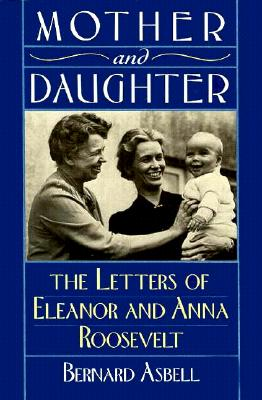 Image for Mother and Daughter: The Letters of Eleanor and Anna Roosevelt