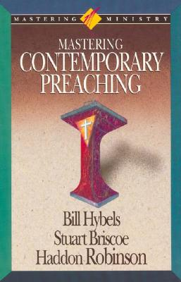 Image for Mastering Contemporary Preaching (Mastering Ministry Series)