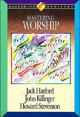 Image for Mastering Worship (Mastering Ministry, Vol. 4) (Mastering Ministry Series)