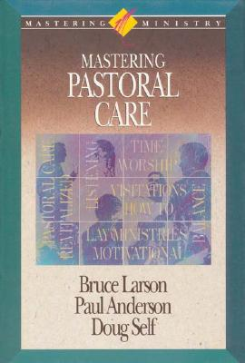 Image for Mastering Pastoral Care (Mastering Ministry Series)