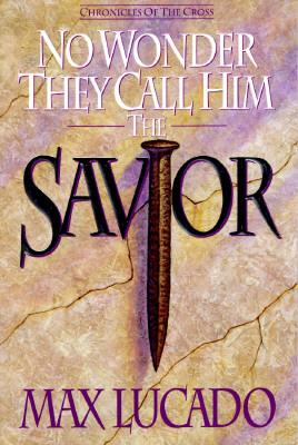 Image for No Wonder They Call Him Savior: Chronicles of the Cross (Chronicles of the Cross)