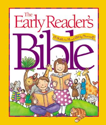 Image for The Early Reader's Bible: A Bible to Read All by Yourself!