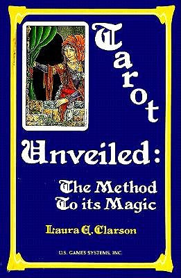 Image for Tarot unveiled  The method to its magic