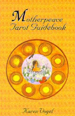 Motherpeace Tarot Guidebook, Karen Vogel