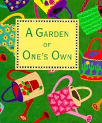 A Garden of One's Own (Charming Petites Ser.)