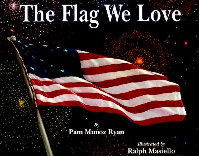 Flag We Love, PAM MUNOZ RYAN, RALPH MASIELLO