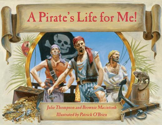 Image for A Pirate's Life for Me!: A Day Aboard a Pirate Ship