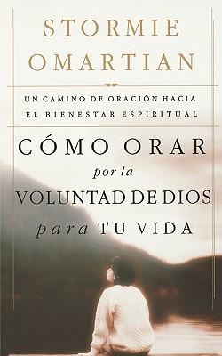 Image for Como Orar Por La Voluntad De Dios Para Tu Vida: Un Camino De Oracion Hacia El Bienestar Espiritual (