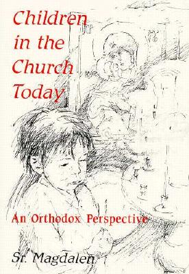 Image for Children in the Church Today: An Orthodox Perspective