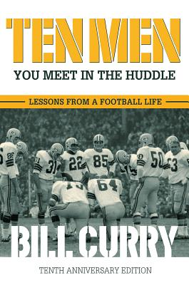 Image for TEN MEN YOU MEET IN THE HUDDLE: LESSONS FROM A FOOTBALL LIFE