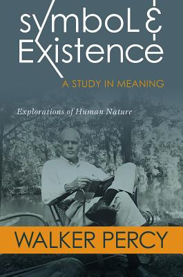 Image for Symbol and Existence: A Study in Meaning: Explorations of Human Nature