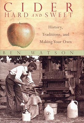 Image for Cider, Hard and Sweet: History, Traditions, and Making Your Own