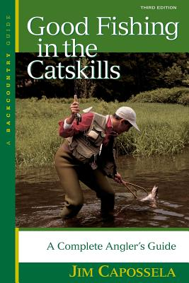 Image for Good Fishing in the Catskills: A Complete Angler's Guide (Backcountry Guides)