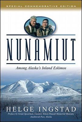 Nunamuit: Among Alaska's Inland Eskimos, Ingstad, Helge
