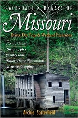 Image for Backroads and Byways of Missouri: Drives, Day Trips and Weekend Excursions