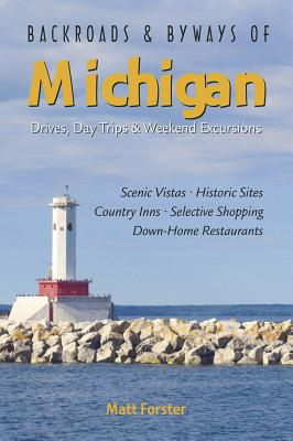 Image for Backroads & Byways of Michigan: Drives, Day Trips & Weekend Excursions (Backroads & Byways)