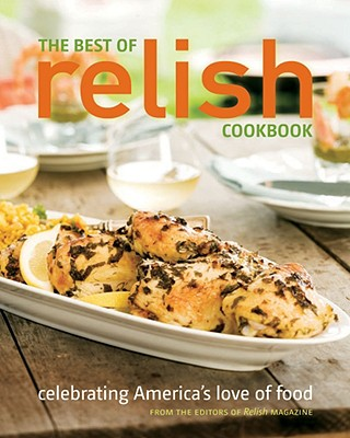Image for The Best of Relish Cookbook: Celebrating America's Love of Food