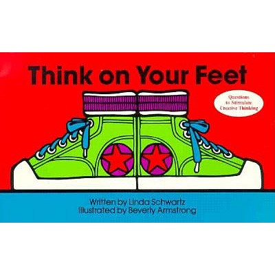 Image for Think on Your Feet: Questions to Stimulate Creative Thinking