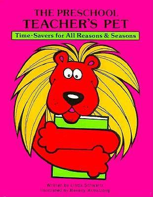Image for The Preschool Teacher's Pet: Time-Savers for All Reasons and Seasons (Teacher Time-Savers)
