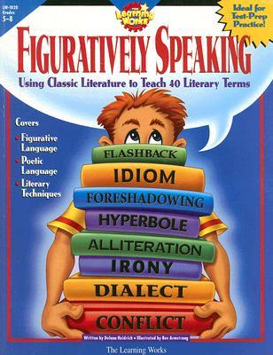 Figuratively Speaking, Gr. 5-8 (The Learning Works), Heidrich, Delana