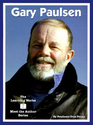 Gary Paulsen (Learning Works Meet the Author Series), Peters, Stephanie True; Clark, Kimberley [Editor]