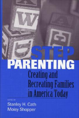 Image for Stepparenting: Creating and Recreating Families in America Today
