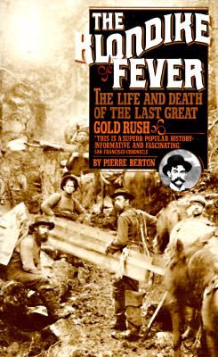 Image for The Klondike Fever : The Life and Death of the Last Great Gold Rush