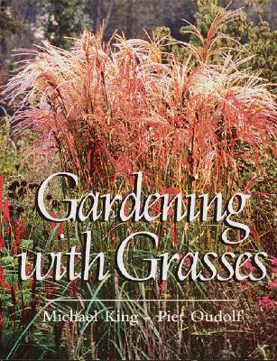 Gardening with Grasses, Michael King, Piet Oudolf