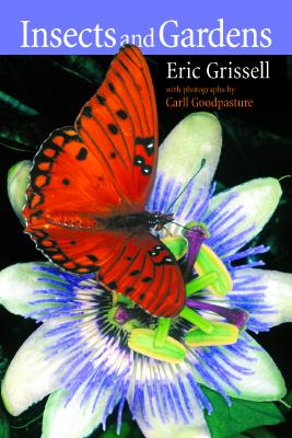 Image for Insects and Gardens: In Pursuit of a Garden Ecology