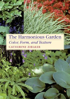 Image for The Harmonious Garden: Color, Form, and Texture