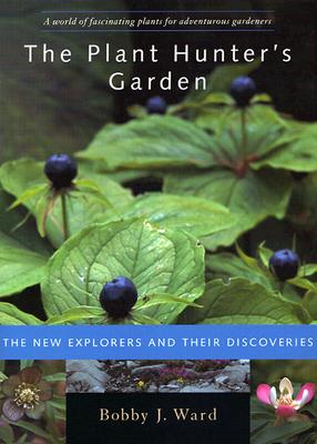 Image for Plant Hunter's Garden: The New Explorers and Their Discoveries