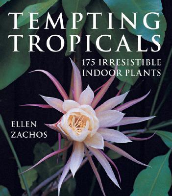 TEMPTING TROPICALS : 175 IRRESISTIBLE IN, ELLEN ZACHOS
