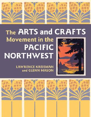 Image for The Arts and Crafts Movement in the Pacific Northwest