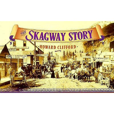 Image for SKAGWAY STORY