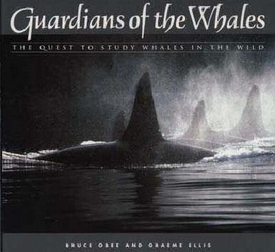 Guardians of the Whales: The Quest to Study Whales, Obee, Bruce