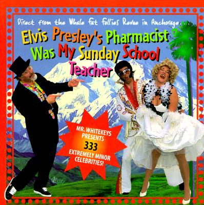 Image for Elvis Presley's Pharmacist Was My Sunday School Teacher